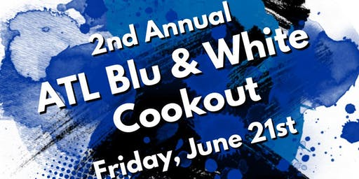 ATL Blu & White Cookout Weekend (Atlanta Greeks)