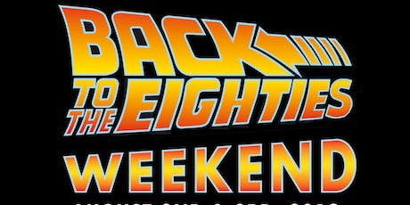 Fast Times at Back To The 80s Weekend tickets