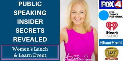 Public Speaking Insider Secrets Revealed: Delray Women's Lunch & Learn Event