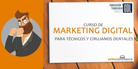 MARKETING DIGITAL PARA TÉCNICOS DENTALES Y CIRUJANOS DENTALES entradas