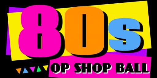 80's Op Shop Ball