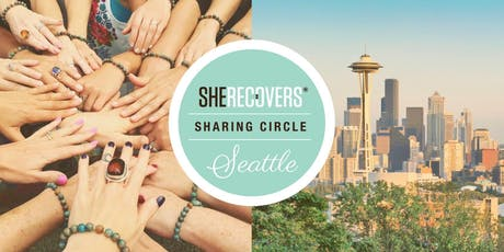 SHE RECOVERS Sharing Circle-Seattle tickets