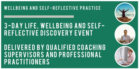 3-Day Life, Wellbeing and Self-Reflective Discovery Event tickets