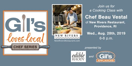 Gil's Loves Local: A Cooking Class with Chef Beau Vestal of New Rivers tickets