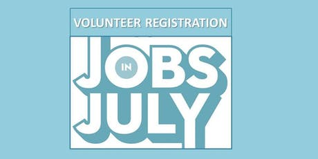 Volunteer Registration - 2019 Jobs in July tickets