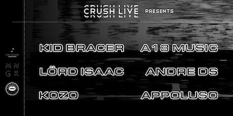 Crush Live Presents Kid Bracer, A13, Lörd Isaac, Andre DS, Kozo, Appoluso tickets