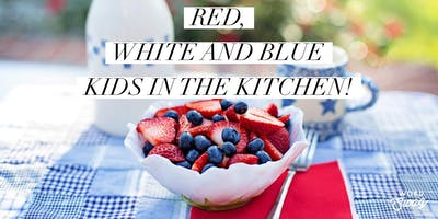 Kids in the Kitchen - Red, White & Blue Celebration!