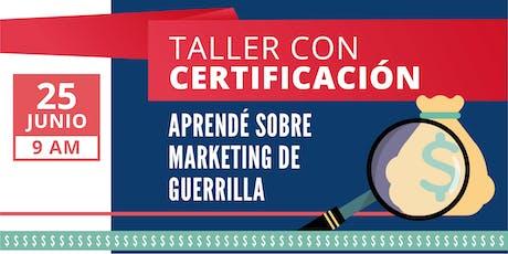 Taller con certificación: Marketing de guerrilla y Ventas de Alto Impacto entradas