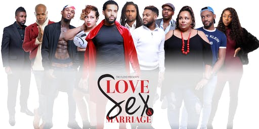Love Sex and Marriage: The Stage Play - DMV