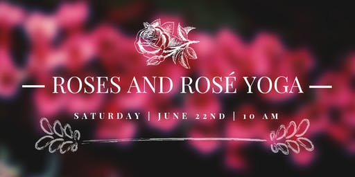 Roses and Rosé Yoga