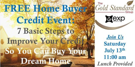 Home Buyer Credit Event: 7 Basic Steps To Improve Your Credit tickets