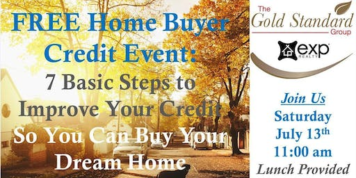 Home Buyer Credit Event: 7 Basic Steps To Improve Your Credit