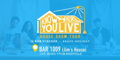 Brave Holiday & Rob Vischer- I Know Where You Live House Show Tour