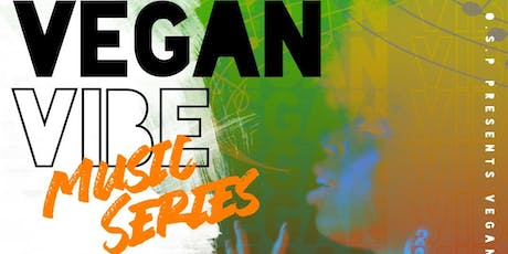 Vegan Vibe Music Series tickets