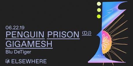 Penguin Prison (DJ Set), Gigamesh & Blu DeTiger @ Elsewhere (Hall) tickets