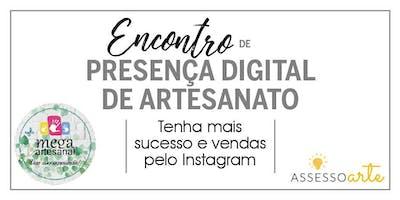 Encontro de Presença Digital de Artesanato na MEGA ARTESANAL