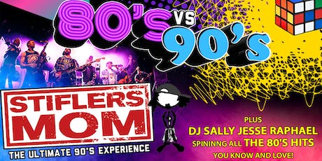 80'sVS90's Party w/ STIFLER'S MOM performs 90's + DJ spinning the 80s Hits  tickets