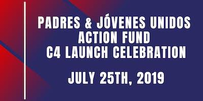 Padres & Jovenes Unidos Action Fund (PJUAF) C4 Launch Celebration