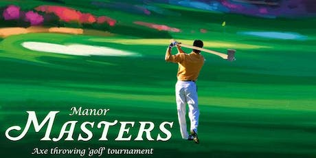Manor Masters - Axe Throwing 'Golf' Tournament tickets
