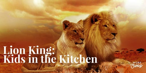 Kids in the Kitchen: The Lion King!