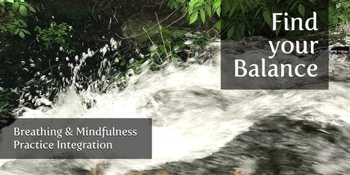 Find your Balance / Breathing & Mindfulness Practice Integration