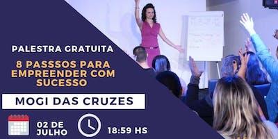 Palestra Gratuita 8 Passos Para Empreender Com Sucesso 02/07 - Mogi das Cruzes