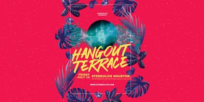 Hangout on the Terrace - Houston