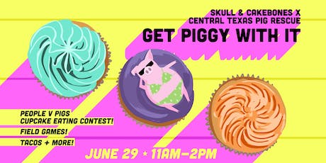 Gettin' Piggy With It: Cupcake eating contest, field games, tacos + more! tickets