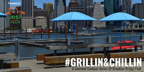 #Grillin&Chillin A Gourmet Cookout Series @ Brooklyn Bridge Park  tickets