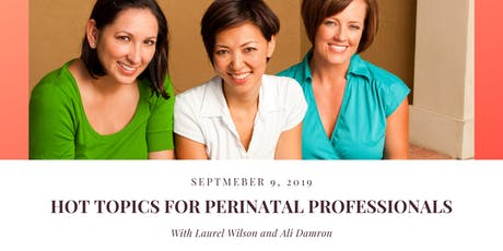 Hot Topics for Perinatal Professionals with Laurel Wilson and Ali Damron tickets