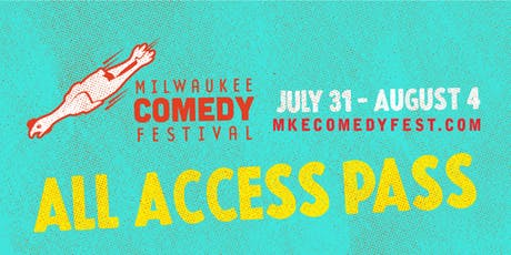 MKE Comedy Fest All Access Pass! tickets
