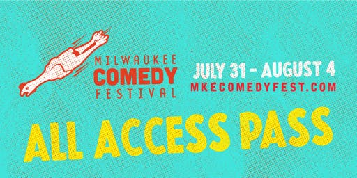 MKE Comedy Fest All Access Pass!