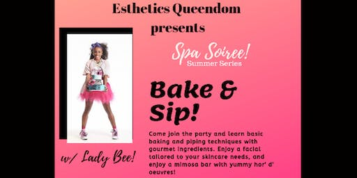 Spa Party Soiree: Bake & Sip w/ Lady Bee