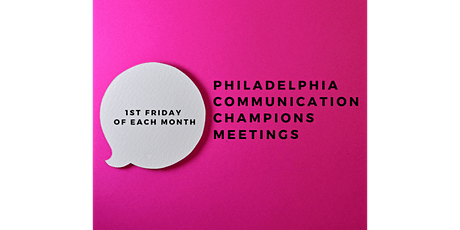 Philadelphia Communication Champions Meeting (Philadelphia, PA) tickets