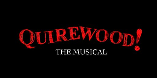 Quirewood! The Musical - World Premiere