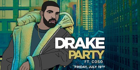 Drake Party ft. COSO tickets