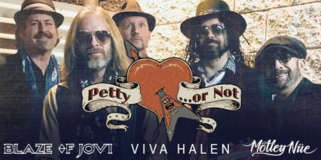 PETTY OR NOT, BLAZE OF JOVI, VIVA HALEN, MOTLEY NUE tickets