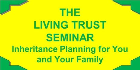 FREE Seminar on Living Trust, Healthcare Directives and Power of Attorney tickets