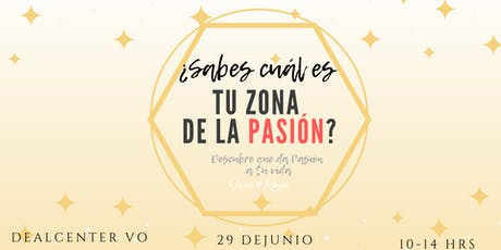 ¿Sabes cuál es tu zona de la pasión?-Descubre que da pasión a tu vida entradas