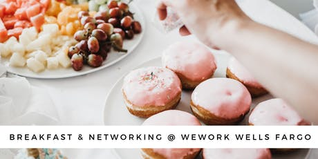 Breakfast and Networking at WeWork Wells Fargo tickets