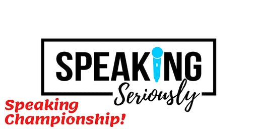 Speaking Seriously Boot Camp and SPEAKING CHAMPIONSHIP