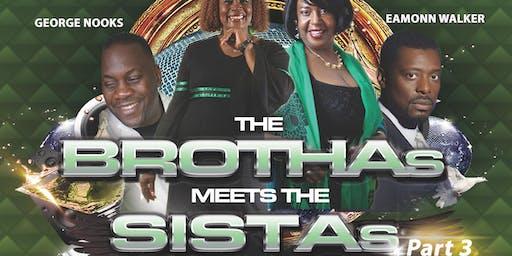 The Brothas Meets The Sistas Part 3 & Sister Angela's Birthday Celebrations