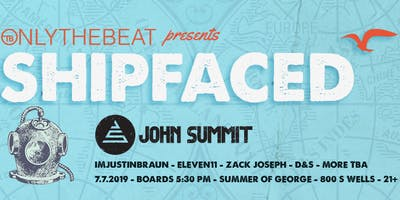 Onlythebeat Presents: Shipfaced Chicago w/John Summit