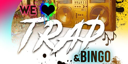 We Love Trap and Bingo