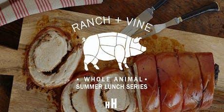 Ranch + Vine Returns! Ritual Farms Berkshire Pork Lunch featuring Sanglier Cellars tickets