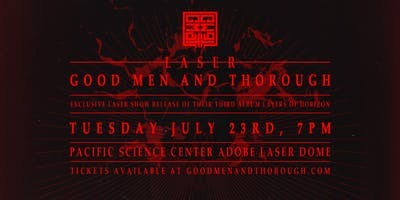 Laser Good Men and Thorough  (3rd Album Release, Private Laser Show!)