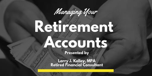 Managing Your Retirement Accounts
