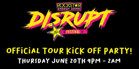 Official Rockstar Disrupt Tour Kickoff Party tickets