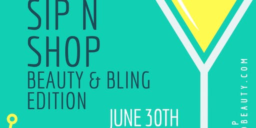 Sip n Shop Bling & Beauty Edition!