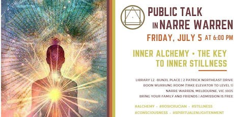 "Public Talk in Narre Warren, South East Melbourne, Victoria - ""Inner Alchemy as the Key to Inner Stillness"" tickets"